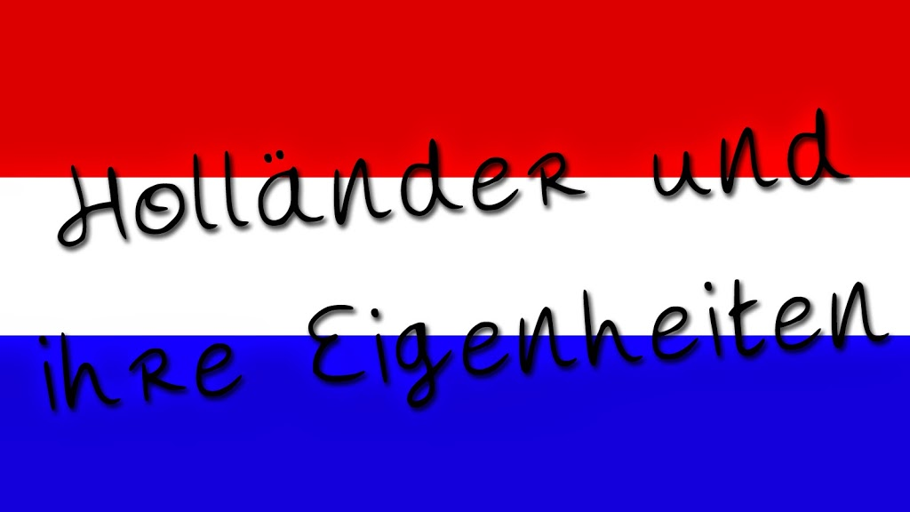 Holländer und ihre Eigenarten Teil 1 Image